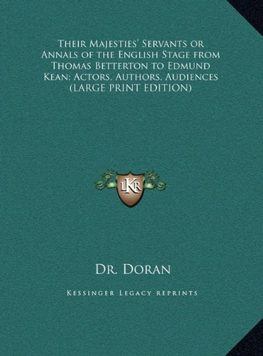 9781169849471: Their Majesties' Servants or Annals of the English Stage from Thomas Betterton to Edmund Kean; Actors, Authors, Audiences