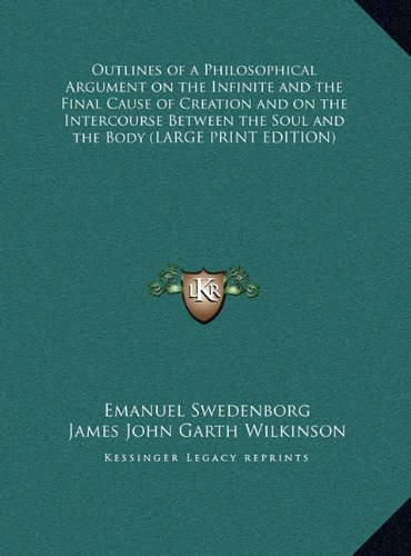 9781169849587: Outlines of a Philosophical Argument on the Infinite and the Final Cause of Creation and on the Intercourse Between the Soul and the Body