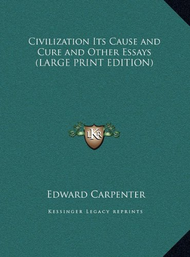 9781169850170: Civilization Its Cause and Cure and Other Essays (LARGE PRINT EDITION)