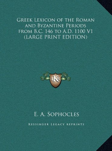 9781169851399: Greek Lexicon of the Roman and Byzantine Periods from B.C. 146 to A.D. 1100 V1 (LARGE PRINT EDITION)