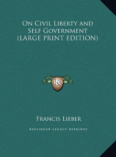 9781169851429: On Civil Liberty and Self Government