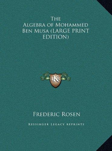 9781169852464: The Algebra of Mohammed Ben Musa