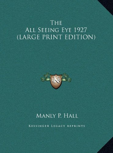 9781169853355: The All Seeing Eye 1927 (LARGE PRINT EDITION)