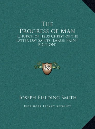 9781169853768: The Progress of Man: Church of Jesus Christ of the Latter Day Saints (LARGE PRINT EDITION)
