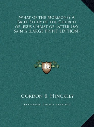9781169854062: What of the Mormons? A Brief Study of the Church of Jesus Christ of Latter Day Saints (LARGE PRINT EDITION)