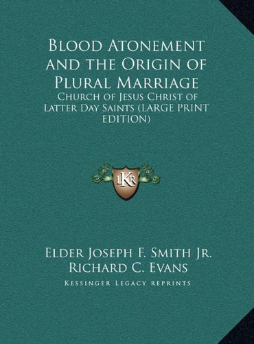 9781169854215: Blood Atonement and the Origin of Plural Marriage: Church of Jesus Christ of Latter Day Saints (LARGE PRINT EDITION)