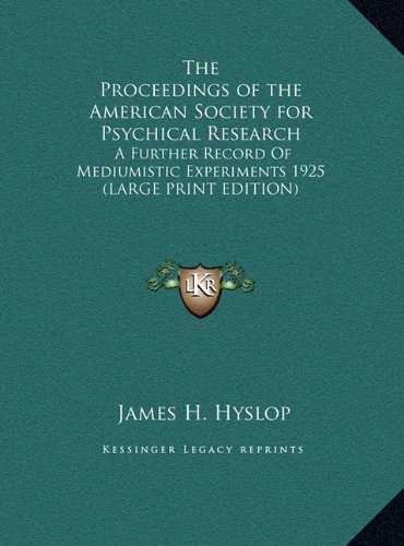 9781169854758: The Proceedings of the American Society for Psychical Research: A Further Record Of Mediumistic Experiments 1925 (LARGE PRINT EDITION)