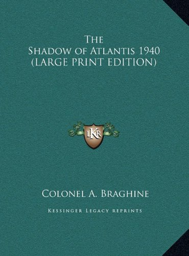 9781169855427: The Shadow of Atlantis 1940 (LARGE PRINT EDITION)