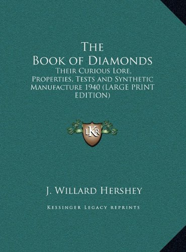 9781169855656: The Book of Diamonds: Their Curious Lore, Properties, Tests and Synthetic Manufacture 1940 (LARGE PRINT EDITION)