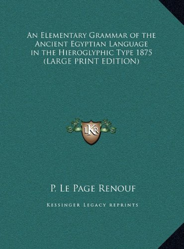 9781169855779: An Elementary Grammar of the Ancient Egyptian Language in the Hieroglyphic Type 1875