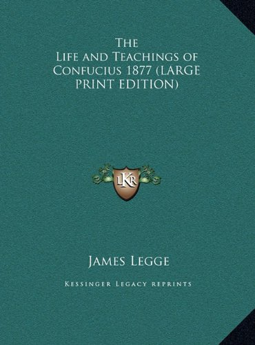 The Life and Teachings of Confucius 1877 (1169856128) by James Legge