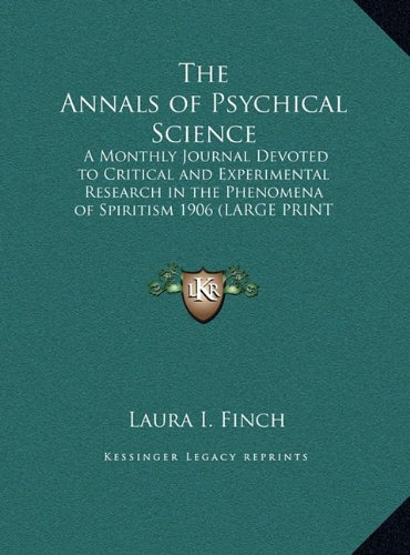 9781169856318: The Annals of Psychical Science: A Monthly Journal Devoted to Critical and Experimental Research in the Phenomena of Spiritism 1906 (LARGE PRINT EDITION)
