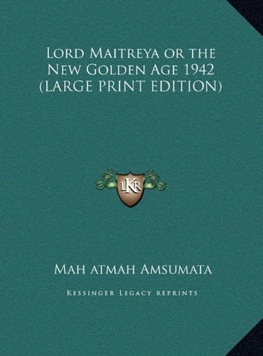 9781169856479: Lord Maitreya or the New Golden Age 1942 (LARGE PRINT EDITION)