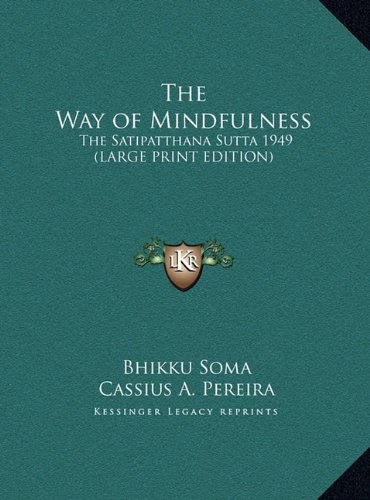 9781169856776: The Way of Mindfulness: The Satipatthana Sutta 1949 (LARGE PRINT EDITION)