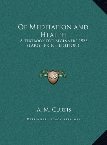 9781169856974: Of Meditation and Health: A Textbook for Beginners 1935 (LARGE PRINT EDITION)