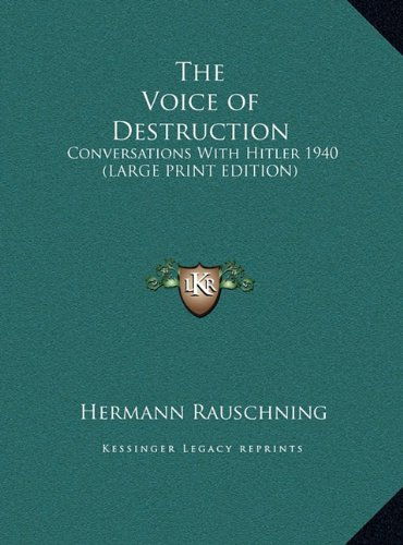 9781169857421: The Voice of Destruction: Conversations With Hitler 1940 (LARGE PRINT EDITION)