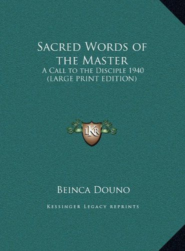 9781169857568: Sacred Words of the Master: A Call to the Disciple 1940 (LARGE PRINT EDITION)