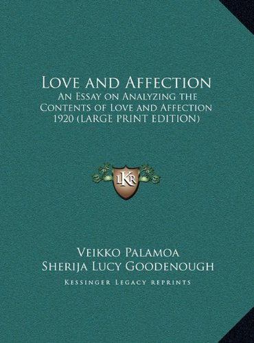 9781169858381: Love and Affection: An Essay on Analyzing the Contents of Love and Affection 1920 (LARGE PRINT EDITION)