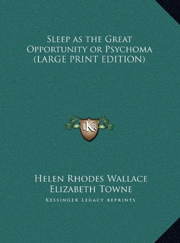 9781169858732: Sleep as the Great Opportunity or Psychoma (LARGE PRINT EDITION)