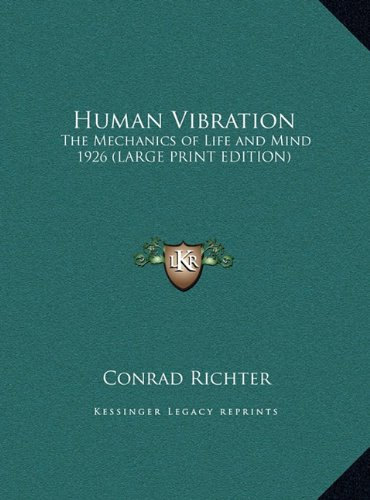 9781169858756: Human Vibration: The Mechanics of Life and Mind 1926 (LARGE PRINT EDITION)