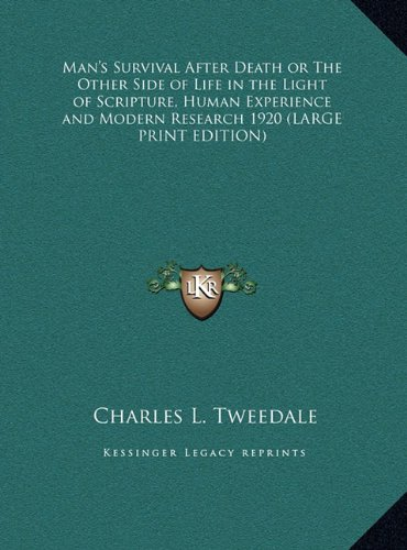 9781169859098: Man's Survival After Death or The Other Side of Life in the Light of Scripture, Human Experience and Modern Research 1920 (LARGE PRINT EDITION)