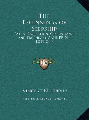 9781169859272: The Beginnings of Seership: Astral Projection, Clairvoyance and Prophecy (LARGE PRINT EDITION)