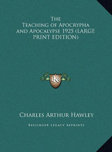9781169859326: The Teaching of Apocrypha and Apocalypse 1925 (LARGE PRINT EDITION)