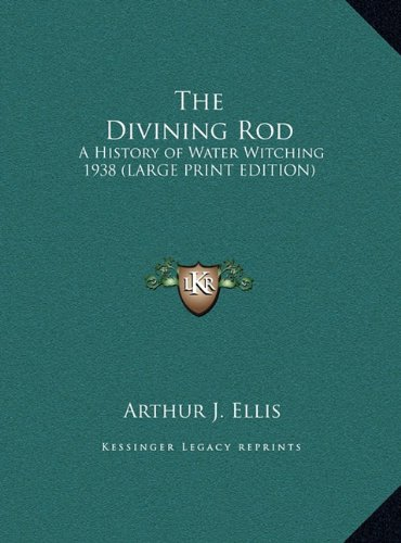9781169859876: The Divining Rod: A History of Water Witching 1938 (LARGE PRINT EDITION)