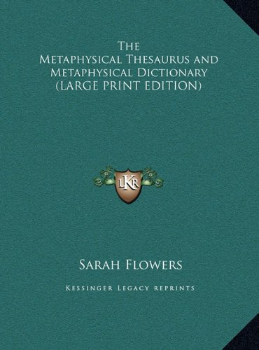 9781169860162: The Metaphysical Thesaurus and Metaphysical Dictionary (LARGE PRINT EDITION)