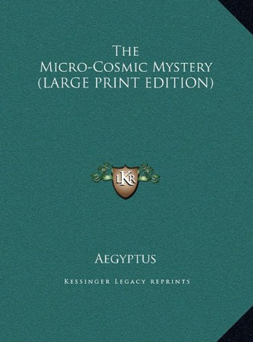 9781169860599: The Micro-Cosmic Mystery (LARGE PRINT EDITION)