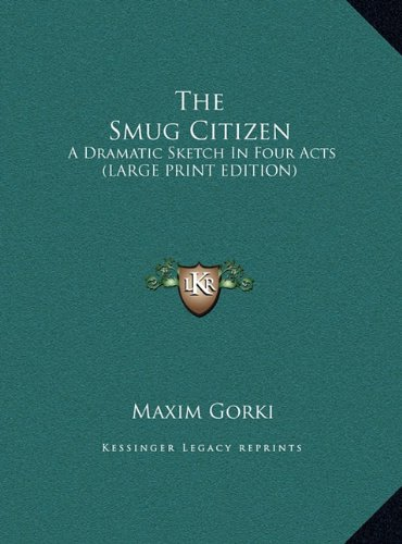 9781169863675: The Smug Citizen: A Dramatic Sketch In Four Acts (LARGE PRINT EDITION)