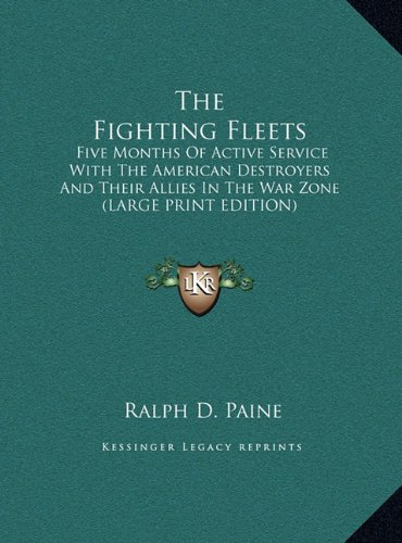 9781169864573: The Fighting Fleets: Five Months Of Active Service With The American Destroyers And Their Allies In The War Zone (LARGE PRINT EDITION)