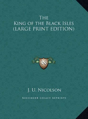 9781169866621: The King of the Black Isles (LARGE PRINT EDITION)
