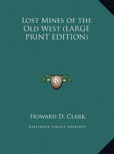 9781169866669: Lost Mines of the Old West (LARGE PRINT EDITION)