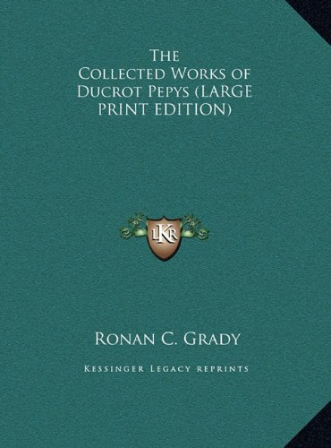 9781169867079: The Collected Works of Ducrot Pepys (LARGE PRINT EDITION)