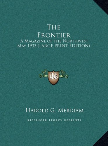 9781169867116: The Frontier: A Magazine of the Northwest May 1933 (LARGE PRINT EDITION)