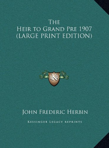 9781169867673: The Heir to Grand Pre 1907 (LARGE PRINT EDITION)
