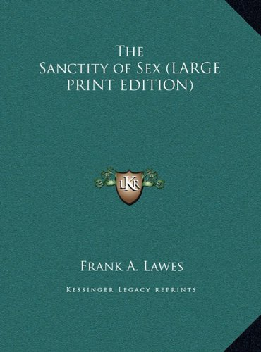 9781169868601: The Sanctity of Sex (LARGE PRINT EDITION)