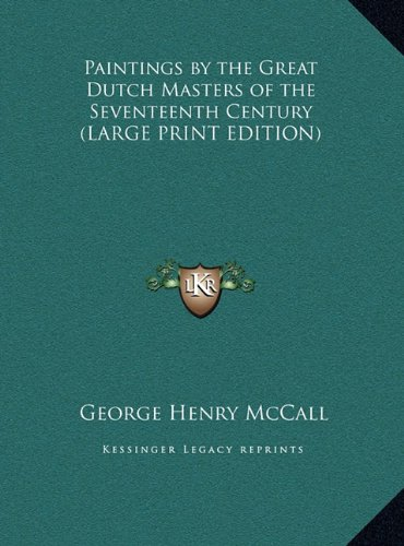 9781169874275: Paintings by the Great Dutch Masters of the Seventeenth Century (LARGE PRINT EDITION)