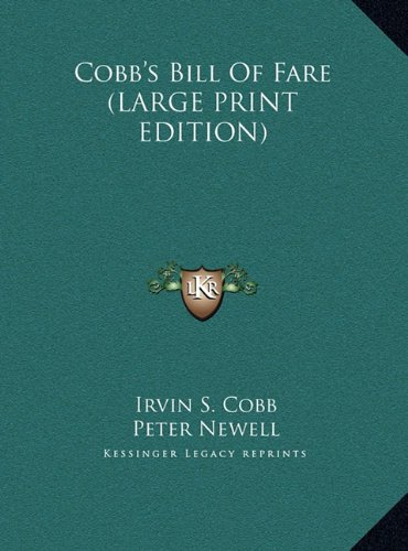 Cobb's Bill Of Fare (LARGE PRINT EDITION) (9781169874565) by Irvin S. Cobb