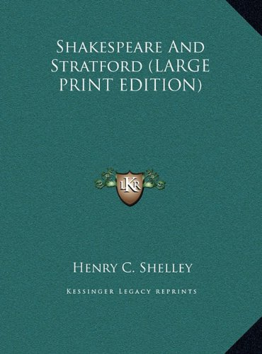 9781169875531: Shakespeare And Stratford (LARGE PRINT EDITION)