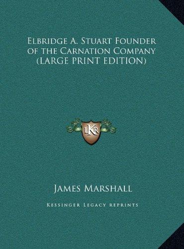 9781169875982: Elbridge A. Stuart Founder of the Carnation Company