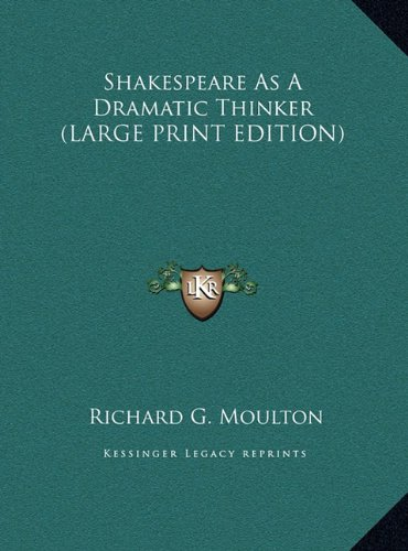 9781169879850: Shakespeare As A Dramatic Thinker (LARGE PRINT EDITION)