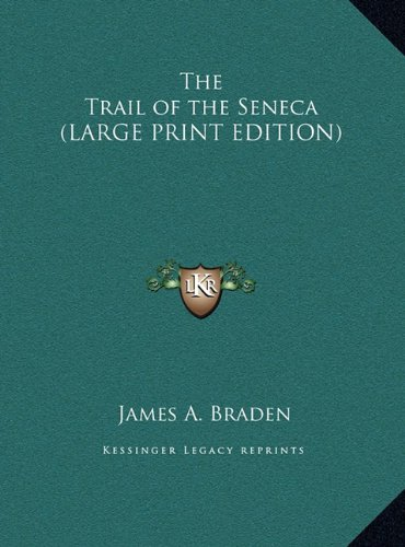 9781169880931: The Trail of the Seneca (LARGE PRINT EDITION)