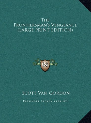 9781169881105: The Frontiersman's Vengeance (LARGE PRINT EDITION)