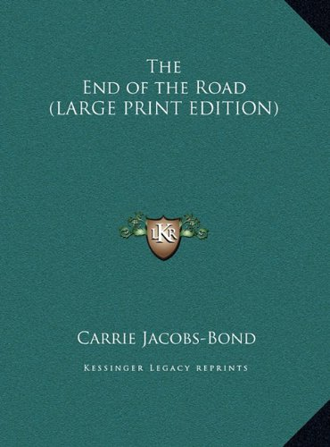 9781169882249: The End of the Road (LARGE PRINT EDITION)