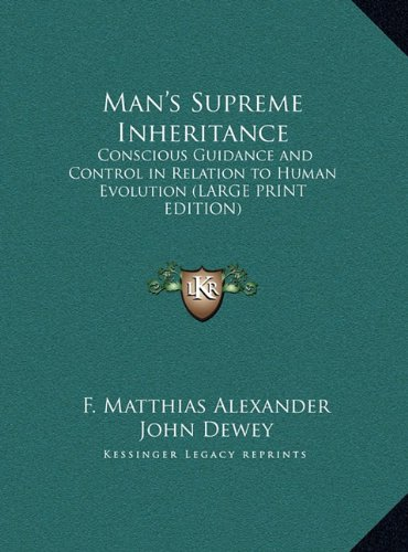9781169882430: Man's Supreme Inheritance: Conscious Guidance and Control in Relation to Human Evolution (LARGE PRINT EDITION)