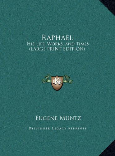 9781169882607: Raphael: His Life, Works, and Times (LARGE PRINT EDITION)