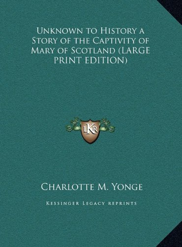 9781169882614: Unknown to History a Story of the Captivity of Mary of Scotland