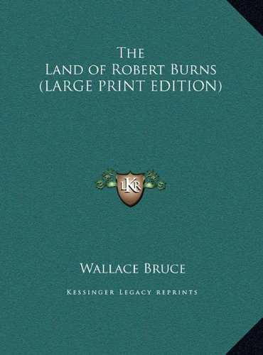 9781169883024: The Land of Robert Burns (LARGE PRINT EDITION)